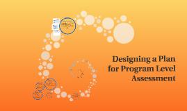 Designing Program Level Assessment
