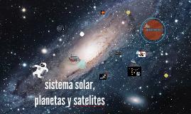 Copy of sistema solar, planetas y satelites