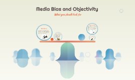 Media Bias and Objectivity