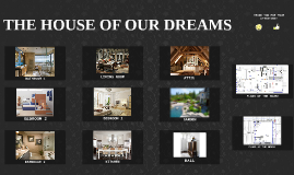 THE HOUSE OF OUR DREAMS