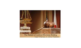 The Nature of Judicial Decision Making