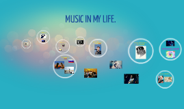 Music in my life.