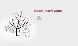 . DESARROLLO MOTOR NORMAL