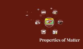 Copy of Properties of Matter