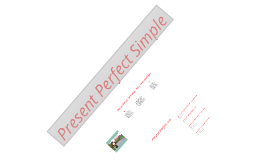 Grammar Presentation: Present Perfect Simple