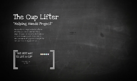 Copy of The Cup Lifter