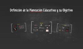Definición y Concepto de la Planeación Educativa Y Objetivo