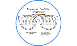 Roman vs. Christian Worlview