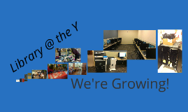 Library @ the Y: Growing Up!