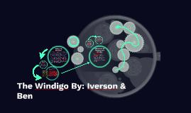 The Windigo By: Iverson Jiang