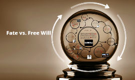 a look at the issue of fate versus freewill