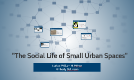 """""""The Social Life of Small Urban Spaces"""""""