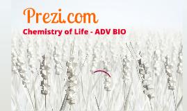 Chemistry of Life - ADV BIO