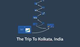 The Trip To Kolkata, India