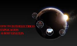 Copy of EFECTO FOTOELECTRICO-EXPLICACION ALBERT EINSTEIN