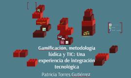 Copia de Gamificación, Metodología Lúdica  y TIC