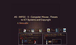 AS - INFO2 - 5 - Computer Misuse and Threats to ICT Systems