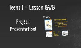 Teens 1 - Lesson 8A/B