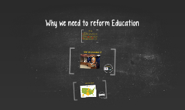 Why we need to reform Education
