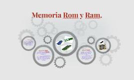 Memoria Rom y Ram.