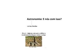 Sessão Astronomia - Astronomia: E eu com isso?