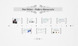 Max Weber - Poder e Burocracia
