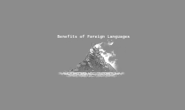 Benefits of Foreign Languages