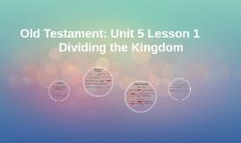 Old Testament: Unit 5 Lesson 1
