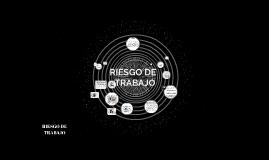 RIESGO DE TRABAJO
