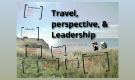 Travel, Perspective and leadership