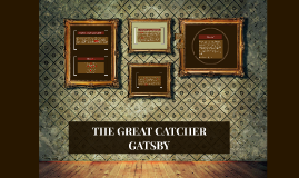 THE GREAT CATCHER GATSBY