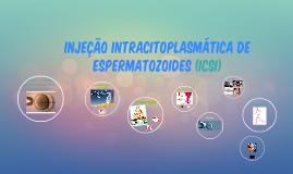 Copy of Injeção Intracitoplasmática de Espermatozoides