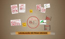 LEGISLAÇÃO PRAIA GRANDE