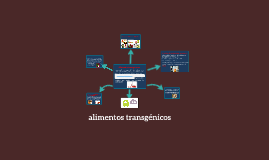 Copy of alimentos trangenicos