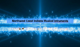 Northwest Coast Indians Musical Intruments