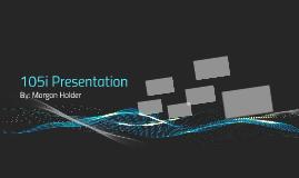 105i Presentation