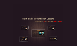 Daily 5: Ch. 6 Foundation Lessons