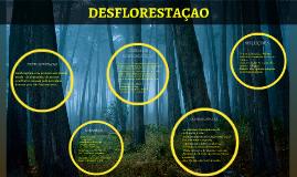 Copy of Desflorestaçao e o processo de abatimento de arvores em gran