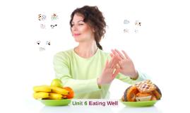 B10 - Unit 6 Eating Well