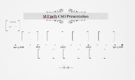 SLUpefy CSO Presentation