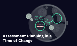 Assessment Planning in a Time of Change