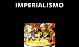 Copy of IMPERIALISMO