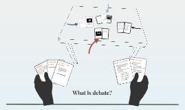 Copy of What is debate?