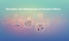 Strengths and Weaknesses of Situation Ethics