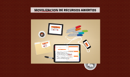 MOVIZACION DE RECURSOS ABIERTOS