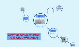 CONECTAR BOBINA DE DOBLE CAPA PARA 6 TERMINALES