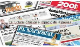 Estructura,difusion e impacto de la prensa