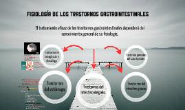 Copy of Fisiología de los trastornos gastrointestinales