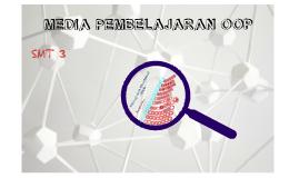 Copy of MEDIA PEBELAJARAN OOP