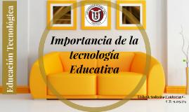 Importancia de la tecnologia Educativa